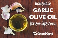 Homemade garlic olive oil for ear infections Garlic Olive Oil for Ear Infection
