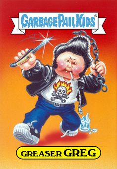Greaser Greg, Garbage Pail Kids Garbage Pail Kids Cards, Patch Kids, Trading Cards, Rats, Kids Stickers, 80s Kids, My Childhood Memories, Greaser Style, Psychobilly