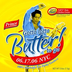 Prince Gotta Lotta Butter To June 2006 3121 World Tour Butter Restaurant, New York Going Crazy, Butter Restaurant, Prince Birthday Theme, Love You, Just For You, Leg Pictures, Rude Boy, Step Kids, Je T'aime