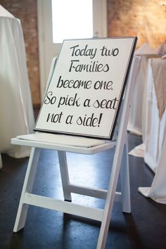 pick a seat not a side sign.  Haha. They'll pick a side during the divorce!! Jk. Not really