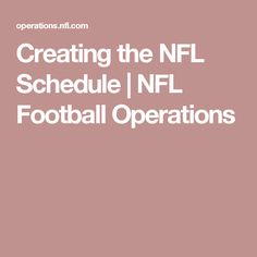 Creating the NFL Schedule | NFL Football Operations