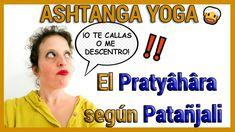 PRATYAHARA  | Aprende a controlar tus sentidos (y no volverte loco) 😱【#5】 Yoga Sutras De Patanjali, Ashtanga Yoga, Youtube, Yoga Workouts, Youtubers, Youtube Movies