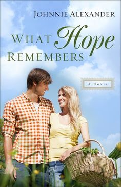What Hope Remembers by Johnnie Alexander (Misty Willow #3)