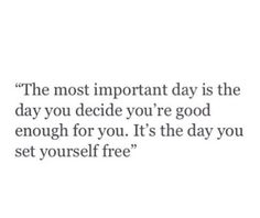 Good enough for you #free #day