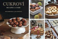 Naše první e-kuchařka CUKROVÍ BEZ LEPKU A CUKRU http://www.receptynahubnuti.cz/nase-prvni-e-kucharka-cukrovi-bez-lepku-a-cukru-2/