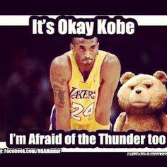 It's okay Kobe.