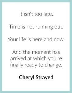 One of my favorite quotes from Cheryl Strayed.