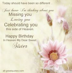 birthday cards for sister in heaven | Today should have been so different .. Just know I'm thinking about ...
