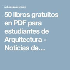 50 libros gratuitos en PDF para estudiantes de Arquitectura - Noticias de…
