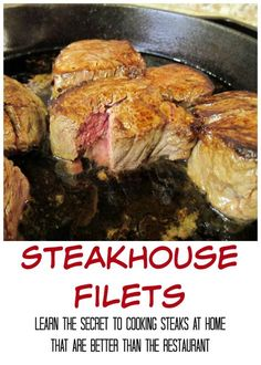 Steakhouse Filets - get the secret to cooking steak at home better than the restaurant!