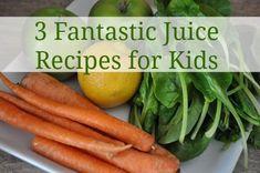 Spring Cleansing: 3 Fantastic Juice Recipes for Kids