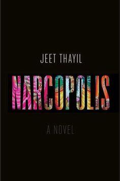 Narcopolis, Jeet Thayil (April 12)