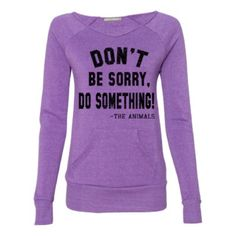 Don't be Sorry, DO SOMETHING - Eco Friendly Off the shoulder Sweatshirt
