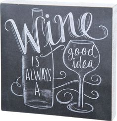 Wine Is Always A Good Idea Sign - $29.99
