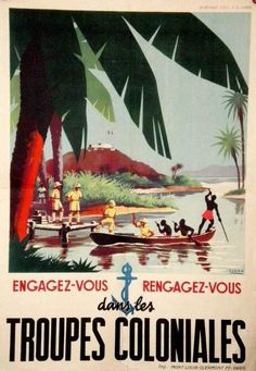 The Troupes coloniales or Armée coloniale, commonly called La Coloniale, were the military forces of the French colonial empire from 1900 until French West Africa, First Indochina War, Propaganda Art, Age Of Empires, French Colonial, French History, Tropical Art, Art Graphique, Military Art