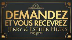 Esther & Jerry Hicks - Demandez Et Vous Recevrez /French