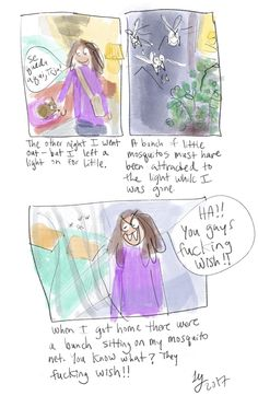 They Fucking Wish - Ha! Good thing I installed the mosquito net! From my autobiographical web comic The Hill Site. Autobiographical Comics, Mosquito Net, Wish, Funny, Funny Parenting, Hilarious, Fun, Humor