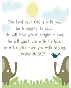 Zephaniah 3:17--love, love, love.  Inspires me, comforts me.  Want to hang this exact thing in my kiddo's room.
