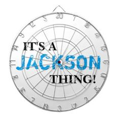 IT'S A JACKSON THING! DARTBOARDS