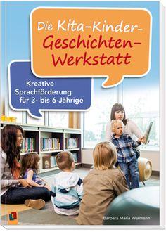 Die Kita-Kinder-Geschichten-Werkstatt – Kreative Sprachförderung für 3- bis…