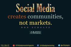 """Social media creates communities, not markets."" Don Schultz #socialmediamarketing #contentmarketing #quotes #quoteoftheday"