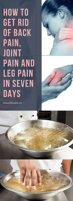 How To Get Rid Of Back Pain, Joint Pain And Leg Pain In Seven Days