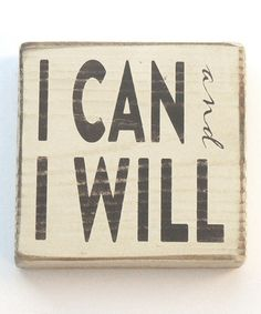 Look what I found on #zulily! Cream & Brown 'I Can and I Will' Block Sign by Vinyl Crafts #zulilyfinds