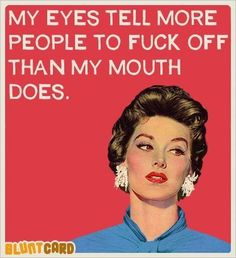 Work Quote : Dead giveawaymy husband says my face talks louder than my mouth.  For me that