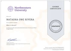 I finally got my first official course certificate from Coursera. What Is Social, Northwestern University, Certificate, Social Media Marketing, Learning, Studying, Teaching, Onderwijs