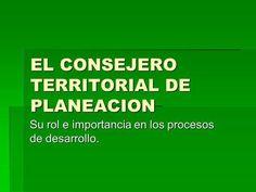EL CONSEJERO TERRITORIAL DE PLANEACION> Videos, Law