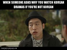 My reply would be 'why do you listen to english songs if you're not American'? Korean drama My Unfortunate Boyfriend episode 12.