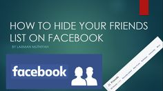 Hiding your friends list from your friends is absolute necessity for many people like you or me since we have our family, acquaintances, neighbours etc. in our friends list.  So is it possible to hide your Facebook friends list from your Facebook friends / public?  My answer is Yes, it is possible. Facebook provides a lot of privacy settings to protect user information. They care about your privacy more than yourself. Privacy Settings, Friends List, Care About You, People Like, Public, Facebook