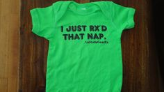 New Item. Expansion into CrossFit Baby Clothes. Great CrossFit Onesie for Little One. I Just Rx'd That Nap.