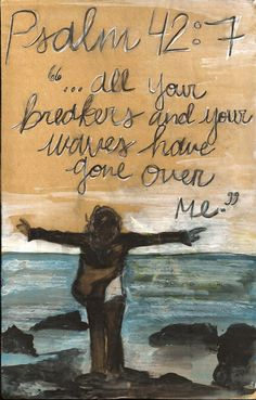 Psalm 42:7. love the idea, though not necessarily this drawing...
