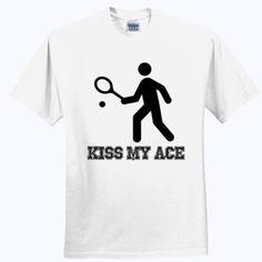 #Tennis Kiss My Ace T-Shirt