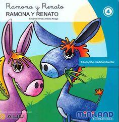 RAMONA Y RENATO. Torres Escuriola, Encarna; Amago, Antonio. Ramona y Renato son dos burros que viven contentos en una granja, hasta que un día oyen al granjero decir que los va a vender. Los burritos deciden buscar una solución satisfactoria para todos. De 4 a 6 años