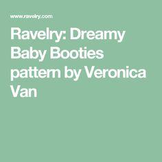 Ravelry: Dreamy Baby Booties pattern by Veronica Van