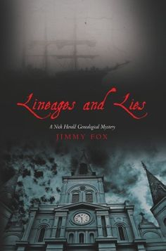 Lineages and Lies: A Nick Herald Genealogical Mystery by Jimmy Fox