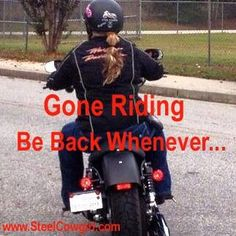 Gone riding. Biker Quotes, Motorcycle Quotes, Biker Chick, Biker Girl, Biker Love, Motorcycle Photography, Motorcycle Camping, Harley Davidson Motorcycles, My Ride