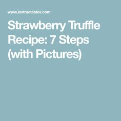 Strawberry Truffle Recipe: 7 Steps (with Pictures) Blueberry Trifle, Raspberry Pi Model B, Strawberry Truffle, Fodmap Diet, Low Fodmap, Trifle Desserts, Truffle Recipe, Chocolate Coating, Truffles