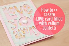 Love card filled with gold confetti >> step by step tutorial by Maggie Holmes. #confetti #card #valentinesdaycard