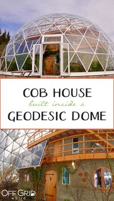 A Cob House Built Inside A Geodesic Dome In The Arctic - Off Grid WorldYou can find Geodesic dome and more on our website.A Cob House Buil. Maison Earthship, Earthship Home, Geodesic Dome Greenhouse, Geodesic Dome Homes, Greenhouse House, Cob House Plans, Eco Buildings, House In Nature, Dome House
