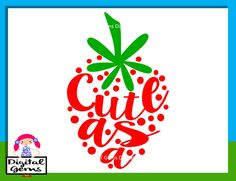 Cute As A Strawberry, SVG Cutting File For Cricut Design Space, Instant Download, Small Commercial Use OK by DigitalGems on Etsy