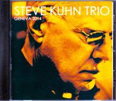 Steve Kuhn Trio / Switerland 2014 Jazz Fes Live CD