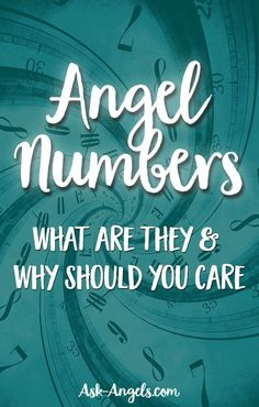 Angel Numbers- What Are They and Why Should You Care