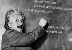 WOW! write your own message like Einsteins chalk board