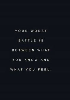 The battle. Listen to your heart first.