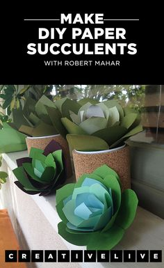 Transform basic construction paper into adorable paper succulents with step-by-step instructions from paper craft expert, Robert Mahar.