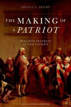 The Making of a Patriot Skemp, Sheila L. Oxford University Press, 2013