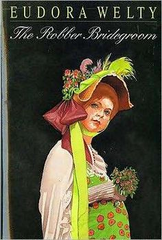 The Robber Bridegroom by Eudora Welty - A southern fairy tale written in the style of Grimm. A father looking for a groom for his beautiful daughter and the entrancing characters that surround them. April Birthday category of book challenge 5/15